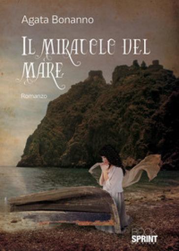 Il miracolo del mare - Agata Bonanno |