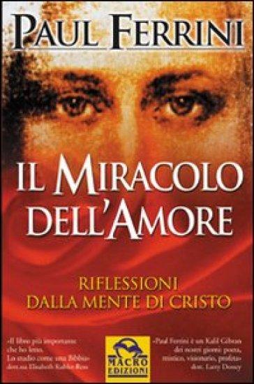 Il miracolo dell'amore - Paul Ferrini  