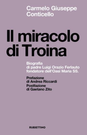 Il miracolo di Troina - Carmelo Giuseppe Conticello | Kritjur.org