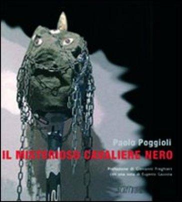 Il misterioso cavaliere nero - Paolo Poggioli | Kritjur.org