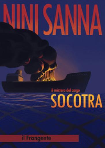 Il mistero del cargo Socotra - Nini Sanna | Rochesterscifianimecon.com
