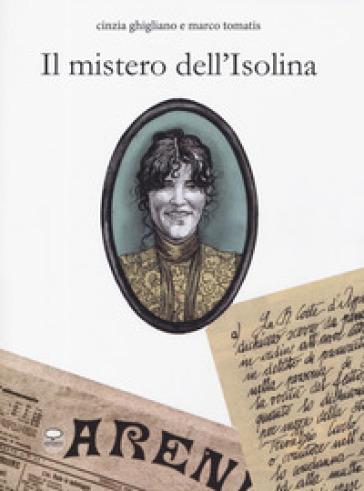 Il mistero dell'Isolina - Cinzia Ghigliano |