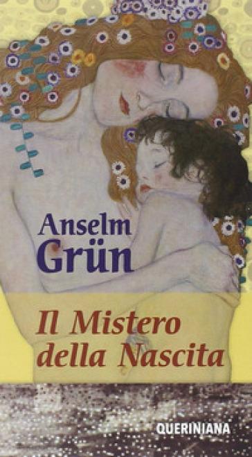 Il mistero della nascita - Anselm Grun |
