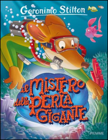 Il mistero della perla gigante - Geronimo Stilton |