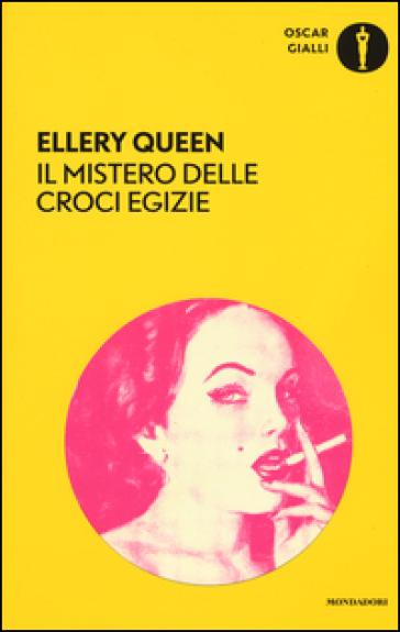 Il mistero delle croci egizie - Ellery Queen |
