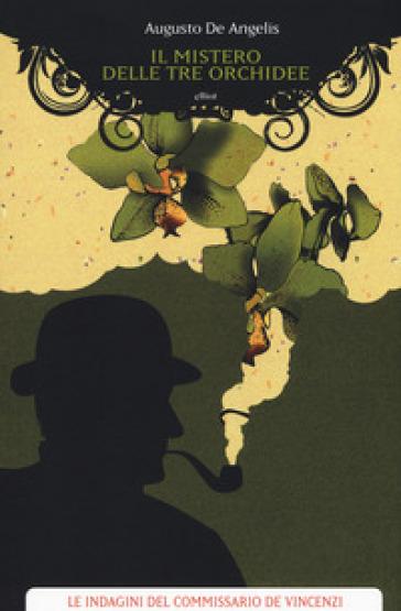 Il mistero delle tre orchidee - Augusto De Angelis |