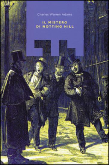 Il mistero di Notting Hill - Charles W. Adams |