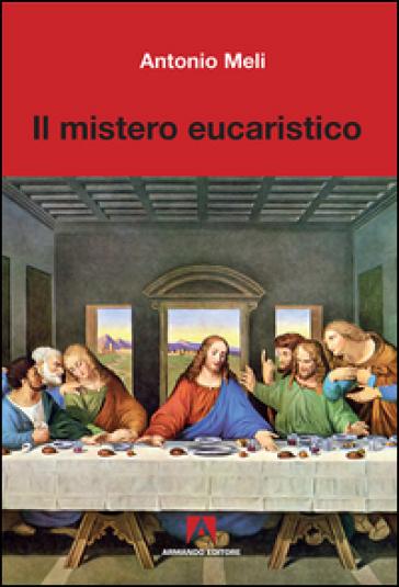 Il mistero eucaristico - Antonio Meli   Kritjur.org