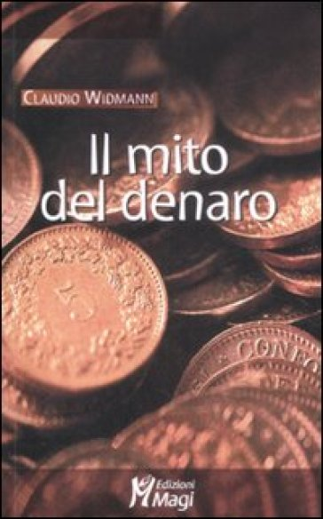 Il mito del denaro - Claudio Widmann  