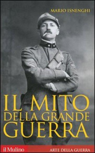Il mito della grande guerra - Mario Isnenghi | Ericsfund.org