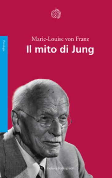 Il mito di Jung - Marie-Louise Von Franz |