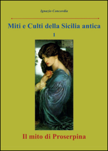 Il mito di Proserpina - Ignazio Concordia | Rochesterscifianimecon.com