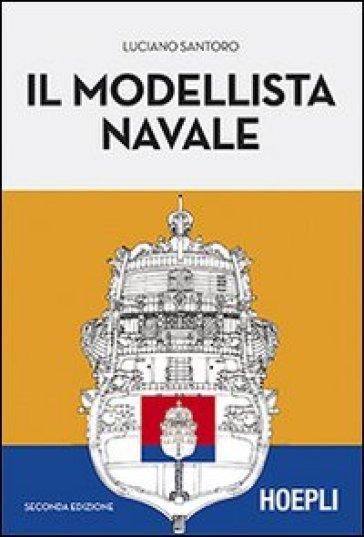 Il modellista navale - Luciano Santoro |
