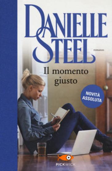 Il momento giusto - Danielle Steel |