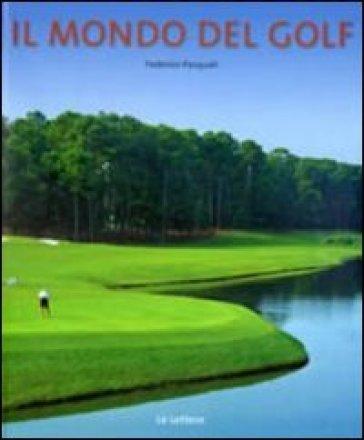Il mondo del golf - Federico Pasquali | Rochesterscifianimecon.com