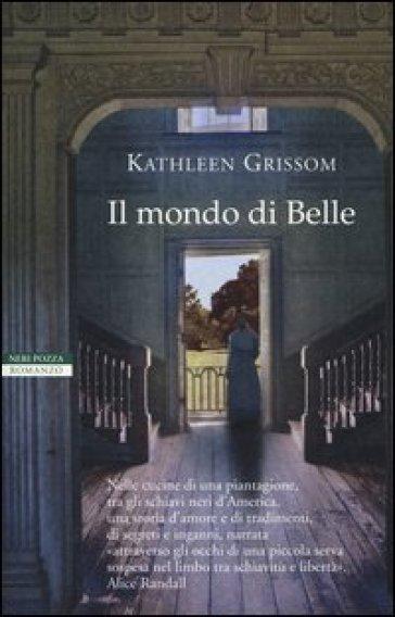 Il mondo di Belle - Kathleen Grissom | Rochesterscifianimecon.com