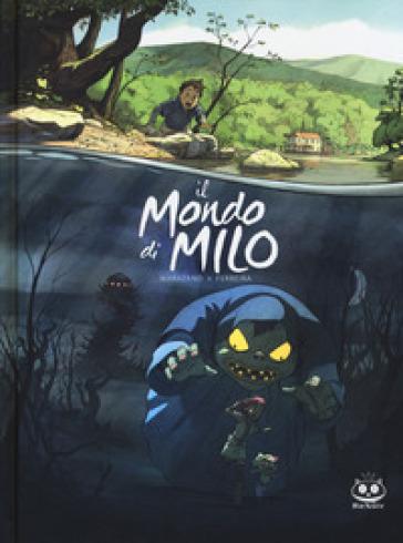 Il mondo di Milo. 1. - Richard Marazano |