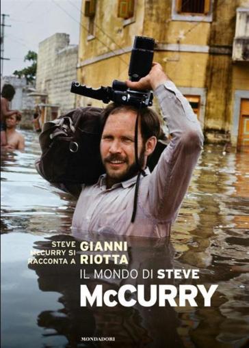 Il mondo di Steve McCurry - Steve McCurry |