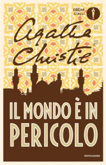 Il mondo è in pericolo - Agatha Christie |
