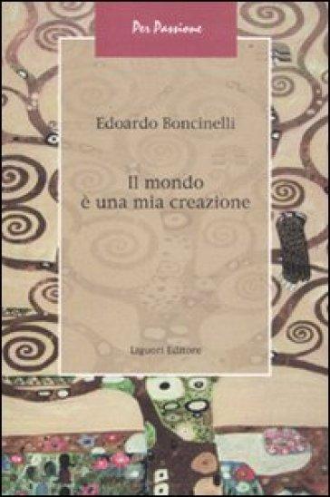 Il mondo è una mia creazione - Edoardo Boncinelli | Rochesterscifianimecon.com