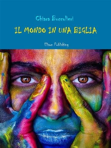 Il mondo in una biglia - Chiara Buccolieri - eBook - Mondadori Store