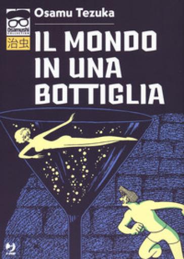 Il mondo in una bottiglia - Osamu Tezuka pdf epub