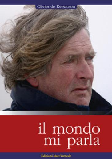 Il mondo mi parla - Olivier De Kersauson | Thecosgala.com