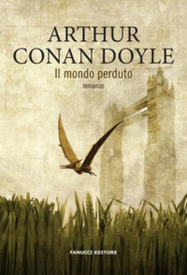Il mondo perduto - Arthur Conan Doyle   Thecosgala.com