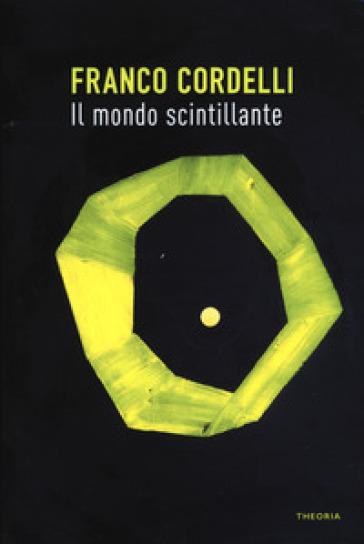 Il mondo scintillante - Franco Cordelli  