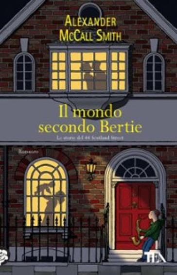 Il mondo secondo Bertie - Alexander McCall Smith  