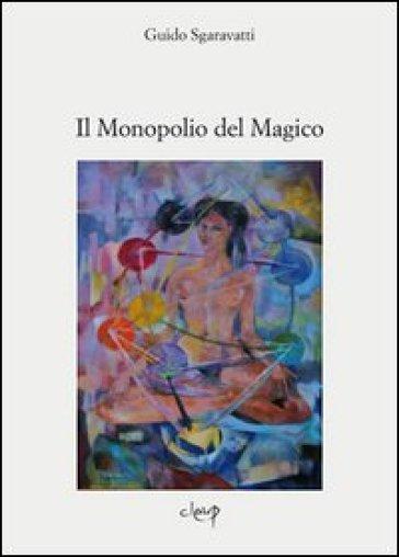 [Immagine: ?tit=Il+monopolio+del+magico&aut...Sgaravatti]