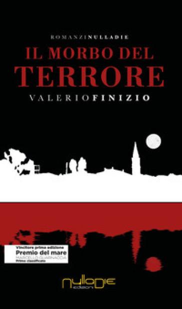 Il morbo del terrore - Valerio Finizio | Rochesterscifianimecon.com