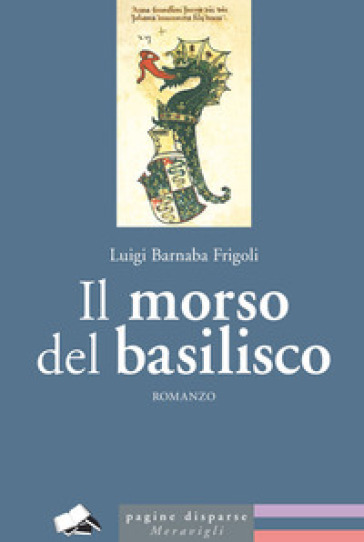 Il morso del basilisco - Luigi Barnaba Frigoli | Thecosgala.com