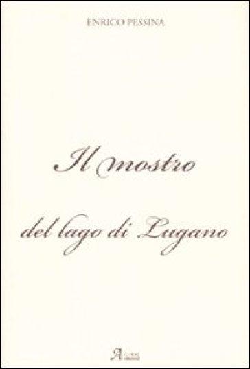 Il mostro del lago di Lugano - Enrico Pessina | Kritjur.org