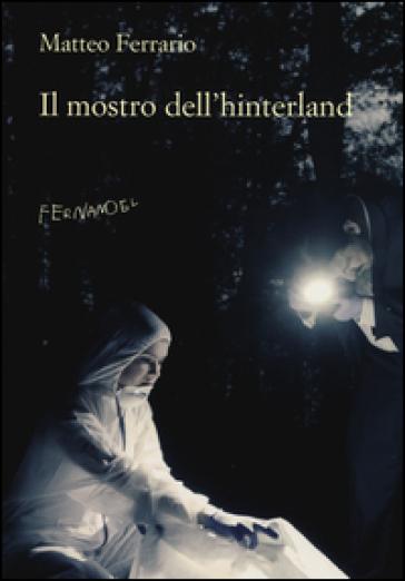 Il mostro dell'hinterland - Matteo Ferrario | Kritjur.org