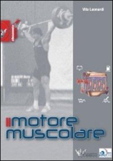 Il motore muscolare - Vito Leonardi | Jonathanterrington.com