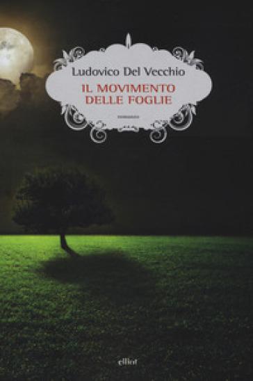 Il movimento delle foglie - Ludovico Del Vecchio pdf epub