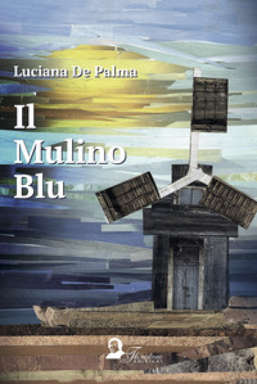 Il mulino blu - Luciana De Palma   Rochesterscifianimecon.com