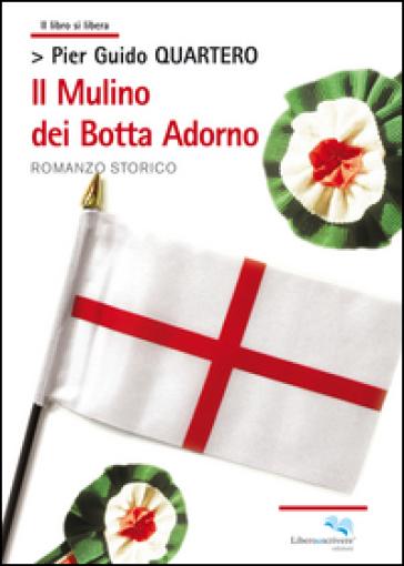 Il mulino dei Botta Adorno - Pier Guido Quartero | Kritjur.org