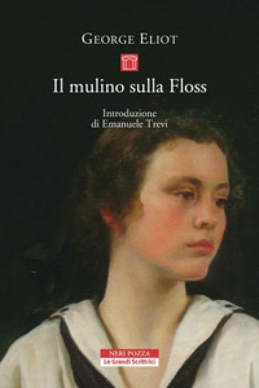 Il mulino sulla Floss - George Eliot |