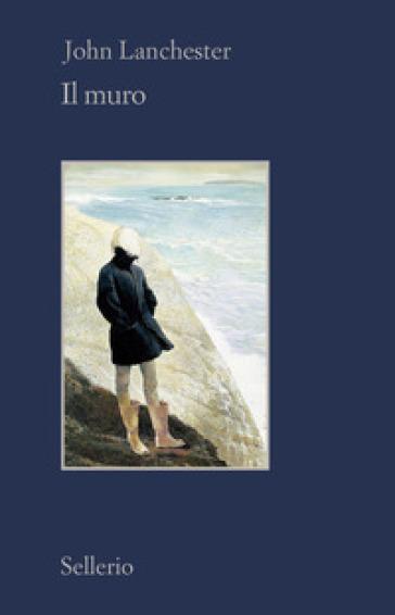 Il muro - John Lanchester | Thecosgala.com