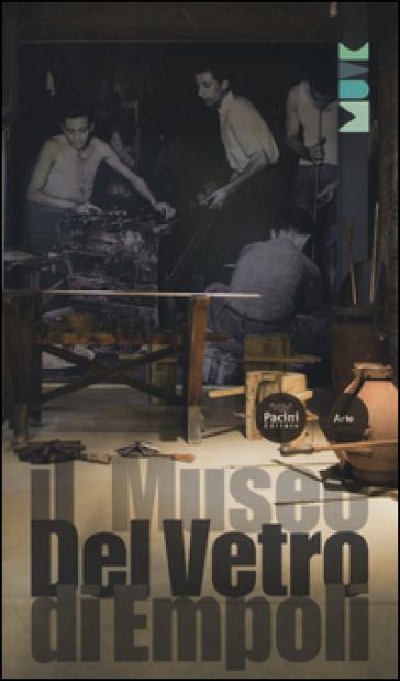 Il museo del vetro di Empoli - Silvia Ciappi |