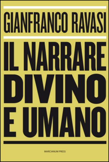Il narrare divino e umano - Gianfranco Ravasi | Kritjur.org