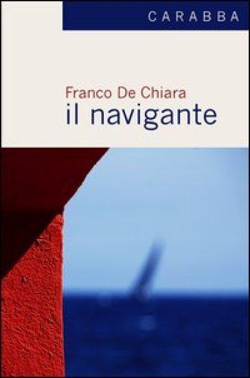 Il navigante - Franco De Chiara |