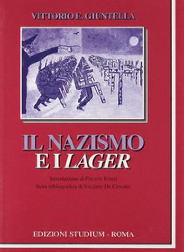 Il nazismo e i lager - Vittorio E. Giuntella  
