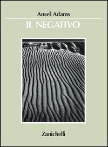 Il negativo - Ansel Adams  