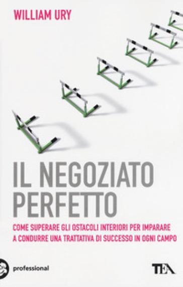 Il negoziato perfetto - William Ury pdf epub