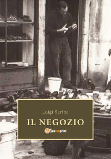Il negozio - Luigi Serina |