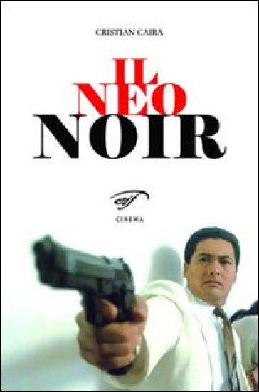 Il neo noir - Cristian Caira |