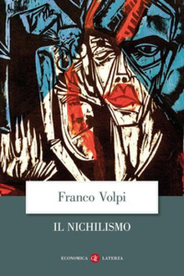 Il nichilismo - Franco Volpi | Rochesterscifianimecon.com